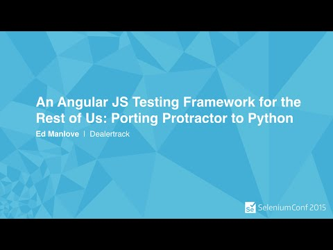 An Angular JS Testing Framework for the Rest of Us: Porting Protractor to Python