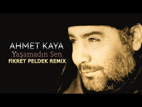 Ahmet Kaya - Yaşamadın Sen (Fikret Peldek Remix) 2017 indir