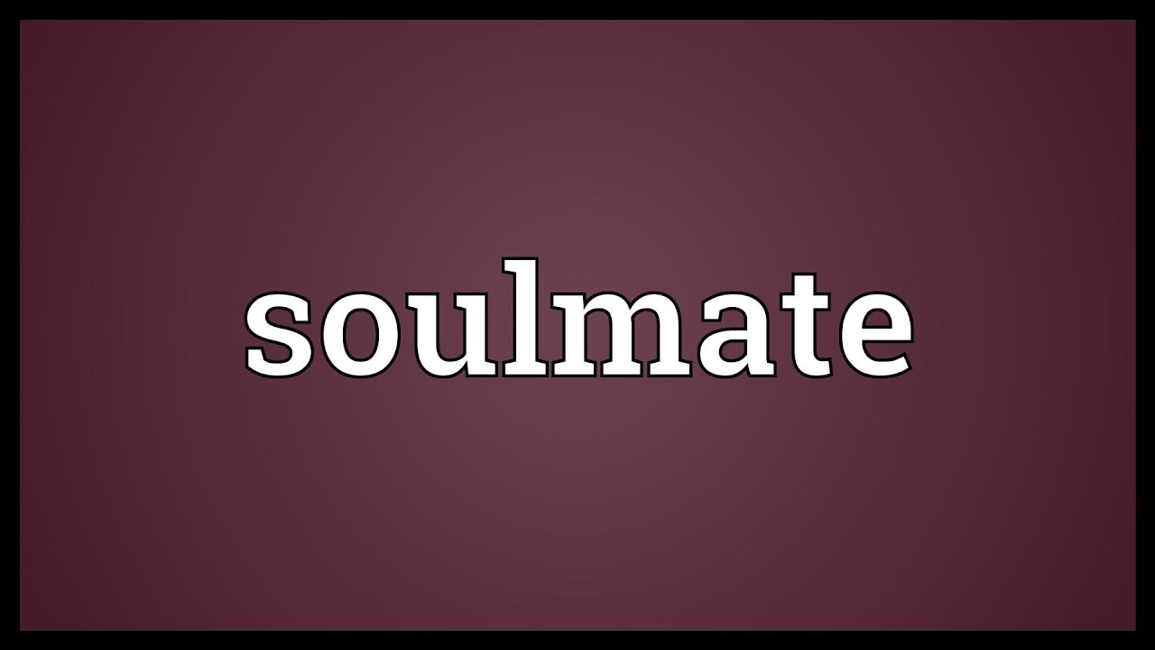 Soulmate Meaning Youtube