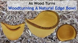 Woodturning A Natural Edge Bowl From Green Wood