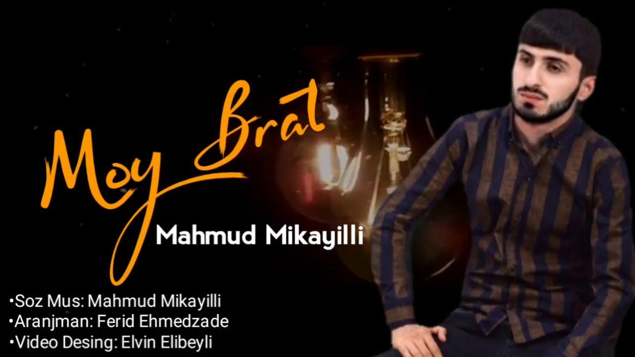 Mahmud Mikayilli - Moy Bradyaqa Brat 2020   Audio