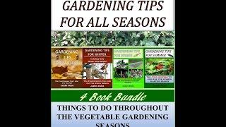 All Seasons Gardening Tips - Seasonal Gardening Tips