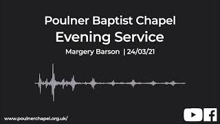 Evening Service 24th March | Margery Barson