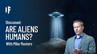 Discussed: What If Aliens Are Future Humans? - with Mike Masters | Episode 5