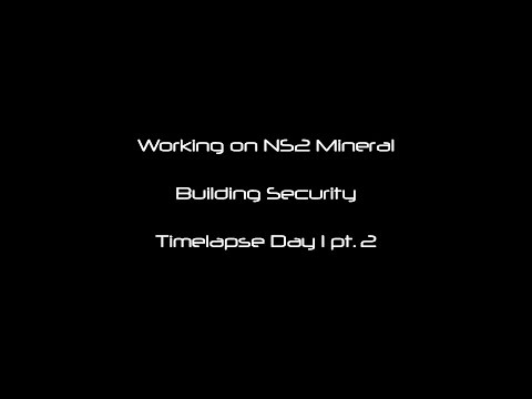 Working on ns2_Mineral - Security Time-lapse Day1 pt2