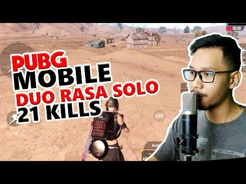 DUO RASA SOLO 21 KILLS - PUBG MOBILE INDONESIA