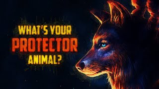 What Is Your Protector Animal?