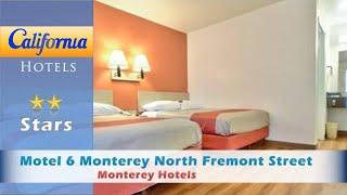 Motel 6 Monterey North Fremont Street, Monterey Hotels - California
