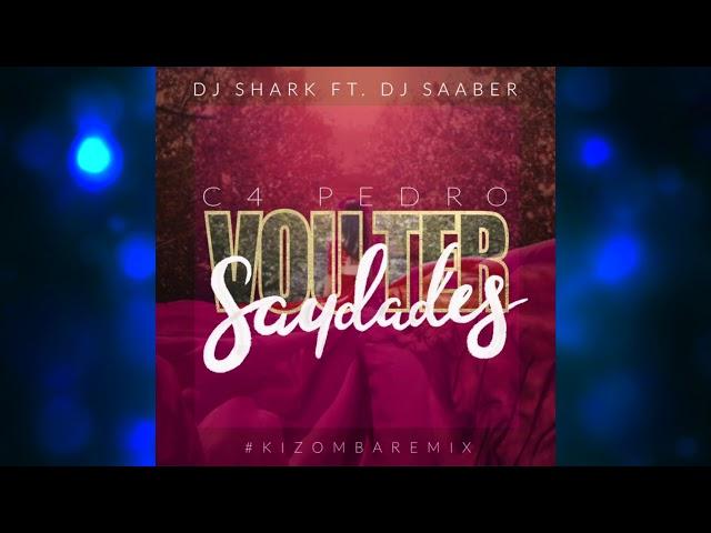 C4 Pedro - Vou Ter Saudades - Dj Shark ft. Dj Saaber (Kizomba Remix)