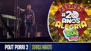 Sorriso Maroto - Pout Porri 2 (Festival 20 anos de Alegria)