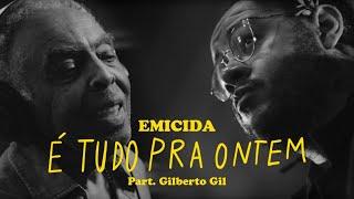Emicida - É tudo pra ontem part. Gilberto Gil
