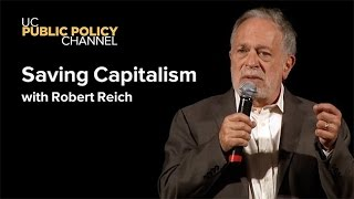 Saving Capitalism with Robert Reich