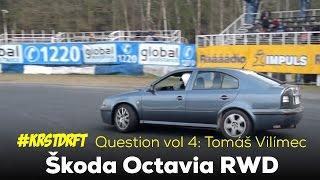 Skoda Octavia RWD Drift - #KRSTDRFT Questions vol 4 - Tomáš Vilímec