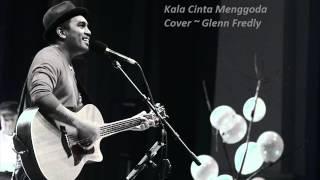 Kala Cinta Menggoda - Chrisye ( Cover by Glenn Fredly)