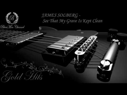 JAMES SOLBERG - See That My Grave Is Kept Clean - (BluesMen Channel Music) - BLUES & ROCK
