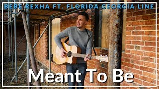 Meant To Be - Bebe Rexha ft. Florida Georgia Line (Acoustic cover by Sam Biggs)
