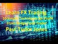 Learn to Trade Forex - Become a Successful Trader 10 Tips for Profitable Trading