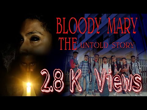 Bloody Mary The untold story || Horror short story || 1-6-2018