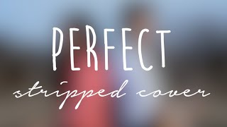 Perfect - One Direction - Stripped Cover (feat. Raine Parton)
