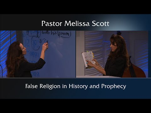 False Religion in History and Prophecy by Pastor Melissa Scott
