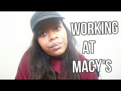 WORKING AT MACY'S!!