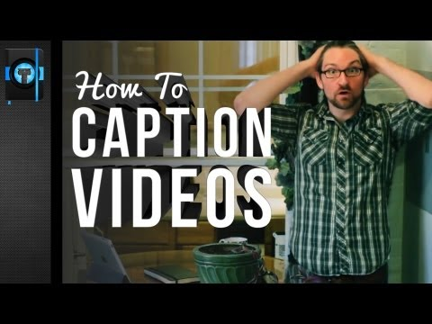 How to Caption YouTube Videos