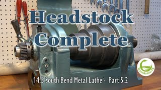 Headstock Complete | 14.5 South Bend Lathe | 5.2
