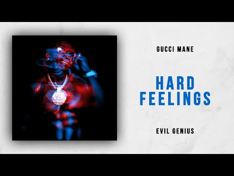 Gucci Mane - Hard Feelings (Evil Genius)