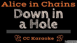 Alice In Chains • Down In A Hole (CC) [Karaoke Instrumental Lyrics]
