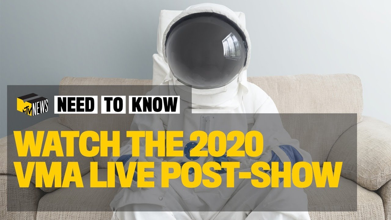 Need To Know: 2020 VMAs Aftershow | MTV News - MTV News