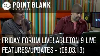 Friday Forum Live! Ableton Tutorial/Exploring Live 9 (08.03.13)