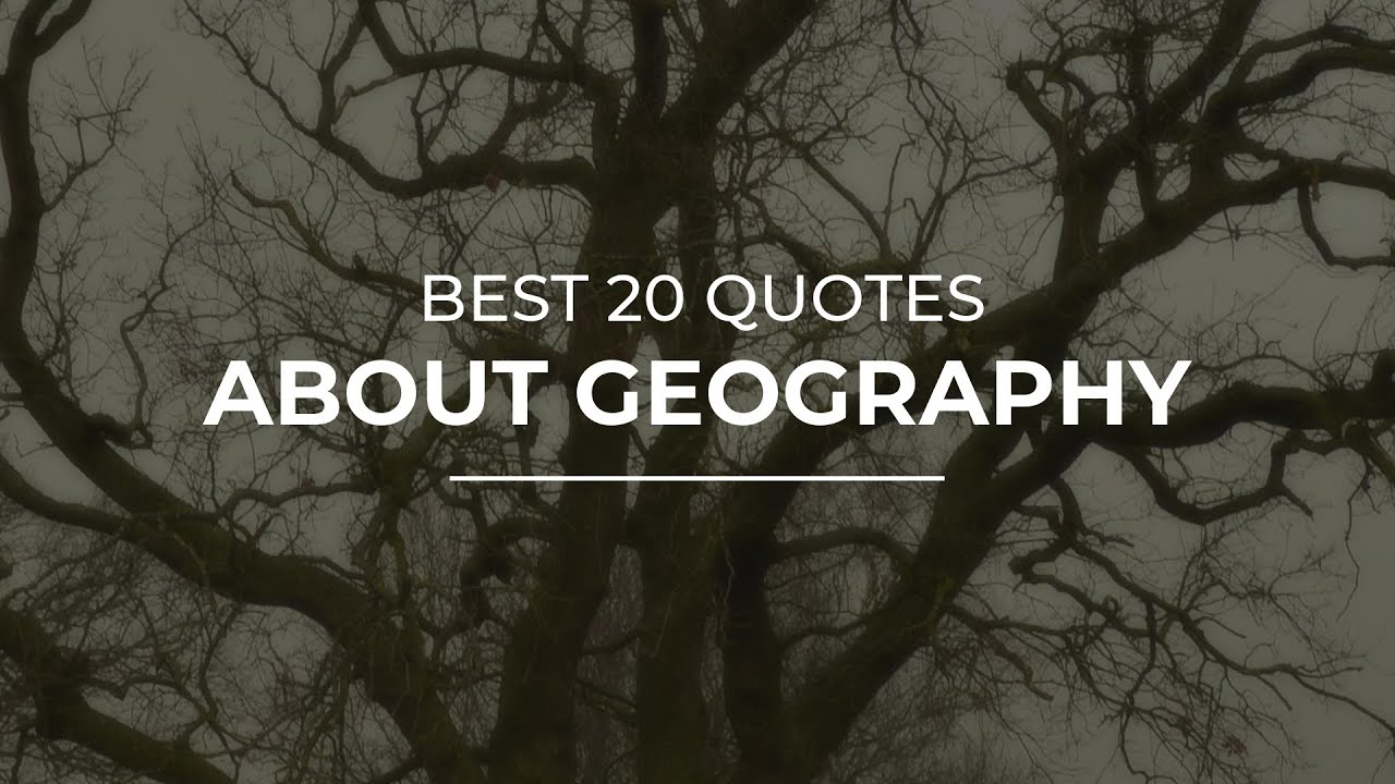 Download Best 20 Quotes about Geography | Quotes for the Day | Good Quotes