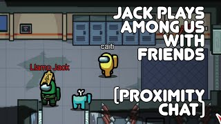 Third Imposter with Proximity! Jack & Friends play Among Us!