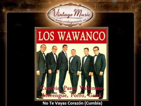 Los Wawanco -- No Te Vayas Corazón (Cumbia)