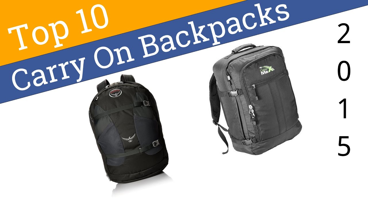 10 Best Carry On Backpacks 2015 - YouTube