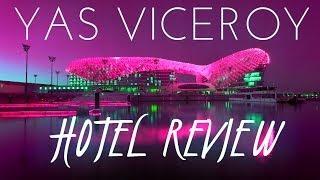 Yas Viceroy Hotel Review - Abu Dhabi, UAE