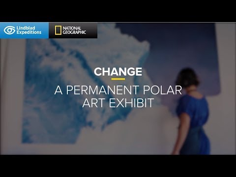 Change: A Permanent Polar Art Exhibit   Lindblad Expeditions-National Geographic