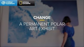 Change A Permanent Polar Art Exhibit Lindblad Expeditions-National Geographic