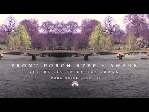 "Front Porch Step ""Drown"""