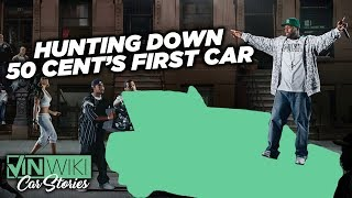 How hard was it to find 50 Cent's first car?