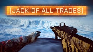 ► Jack Of All Trades! - Battlefield 4