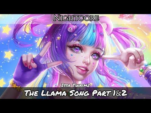 ✴️Nightcore 〰️ The Llama Song [part 1 & 2] (Lyrics)
