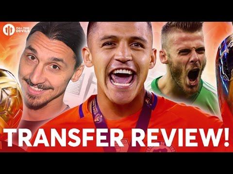 Alexis Sanchez, Zlatan Ibrahimovic, De Gea | Manchester United Transfer News Review