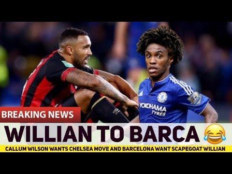 Barcelona want Chelsea SCAPEGOAT Willian & Callum Wilson 'Not for Sale'   Chelsea Transfer News Mp3