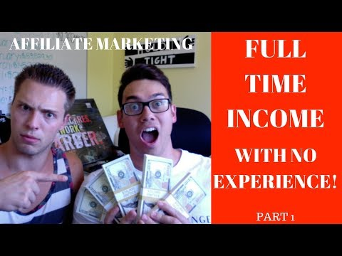 How To Make A FULL TIME INCOME Affiliate Marketing With NO EXPERIENCE Part 2