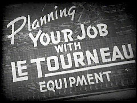R. G. LeTourneau Equipment - 1940s Film