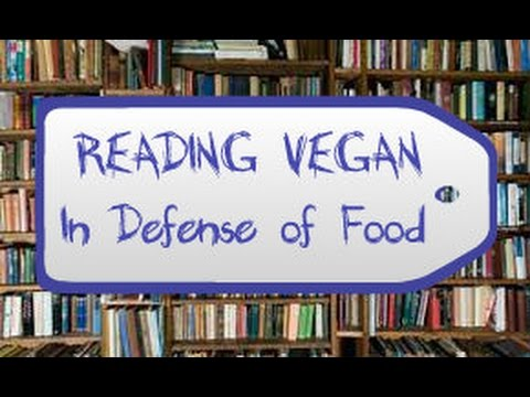 Reading Vegan Ep.4 - In Defense Of Food