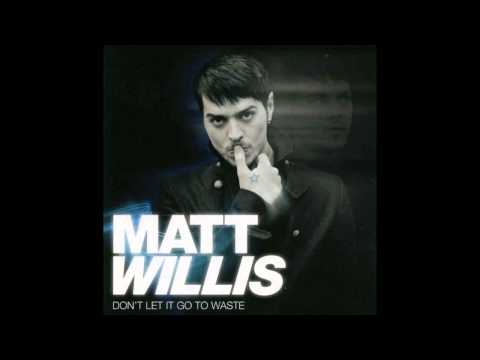 Matt Willis   Don't Let It Go To Waste Full Album
