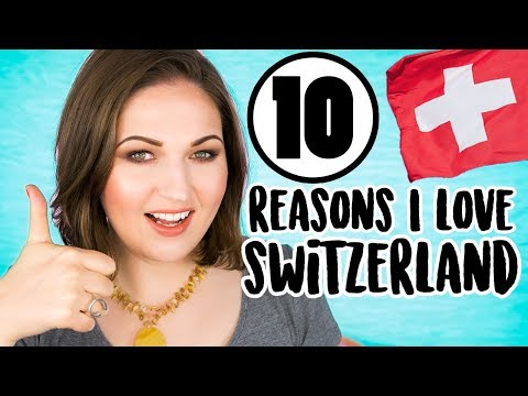 Top 10 Best Things about Switzerland
