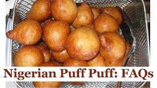 Nigerian Puff Puff (FAQs)